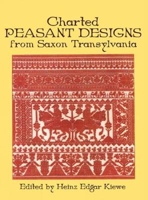 Charted Peasant Designs from Saxon Transylvania - Dover Embroidery, Needlepoint (Paperback)