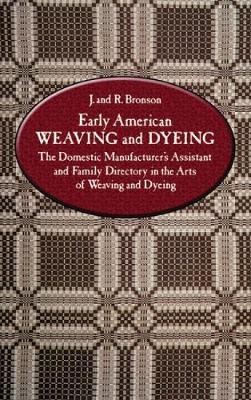 Early American Weaving and Dyeing (Paperback)