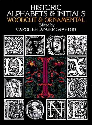 Historic Alphabets and Initials: Woodcut and Ornamental - Lettering, Calligraphy, Typography (Paperback)