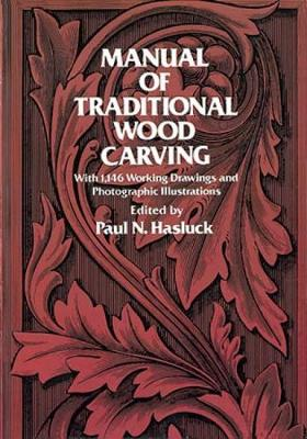 Manual of Traditional Woodcarving - Dover Woodworking (Paperback)