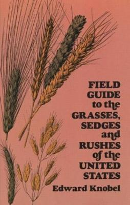 Field Guide to the Grasses, Sedges, and Rushes of the Northern United States (Paperback)