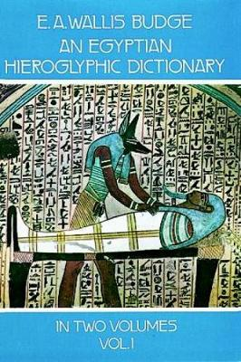 An Egyptian Hieroglyphic Dictionary, Vol. 1 - Dover Language Guides (Paperback)