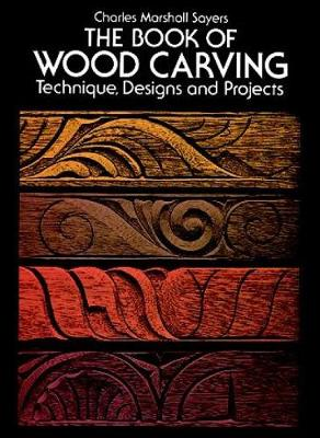 The Book of Wood Carving - Dover Woodworking (Paperback)