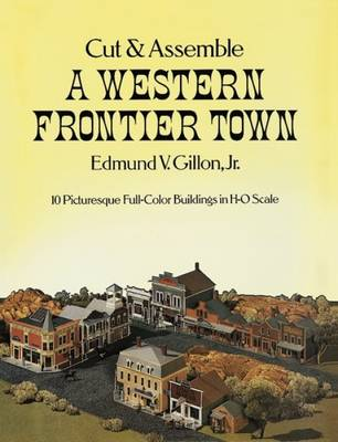 Cut and Asemble a Western Frontier Town (Paperback)