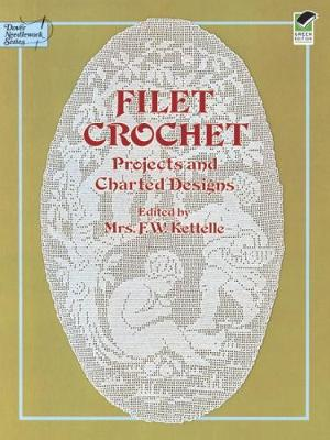 Filet Crochet: Projects and Charted Designs - Dover Knitting, Crochet, Tatting, Lace (Paperback)