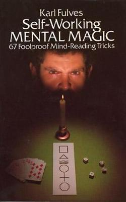 Self-working Mental Magic: Sixty-seven Foolproof Mind Reading Tricks - Dover Magic Books (Paperback)