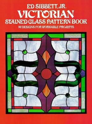 Victorian Stained Glass Pattern Book - Dover Stained Glass Instruction (Paperback)