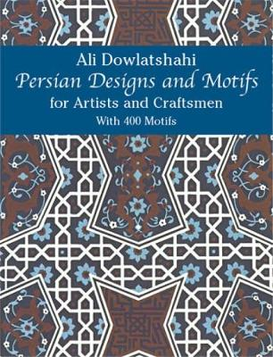 Persian Designs and Motifs for Artists and Craftsmen - Dover Pictorial Archive (Paperback)