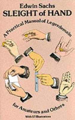 Sleight of Hand: Practical Manual of Legerdemain for Amateurs and Others - Dover Magic Books (Paperback)