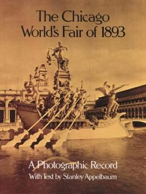 The Chicago World's Fair of 1893: A Photographic Record (Paperback)