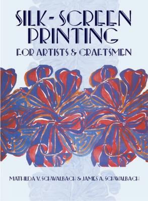 Silk-Screen Printing for Artists & Craftsmen (Paperback)