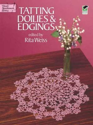 Tatting Doilies and Edgings - Dover Knitting, Crochet, Tatting, Lace (Paperback)