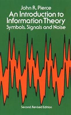 An Introduction to Information Theory, Symbols, Signals and Noise - Dover Books on Mathematics (Paperback)
