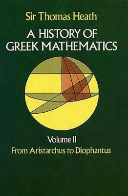 History of Greek Mathematics: From Aristarchus to Diophantus v.2 - Dover Books on Mathematics (Paperback)