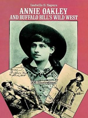 Annie Oakley and Buffalo Bill's Wild West (Paperback)