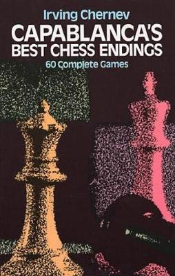 Capablanca's Best Chess Endings: 60 Complete Games - Dover Chess (Paperback)