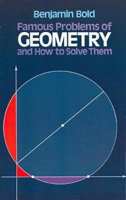 Famous Problems in Geometry and How to Solve Them - Dover Books on Mathematics (Paperback)