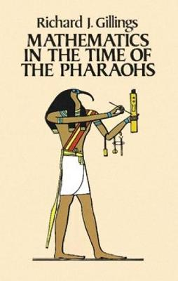 Mathematics in the Time of the Pharaohs (Paperback)