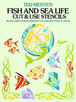 Fish and Sea Life Cut and Use Stencils: 62 Full-Size Stencils Printed on Durable Stencil Paper (Paperback)