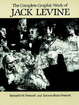The Complete Graphic Work of Jack Levine - Dover Fine Art, History of Art (Paperback)