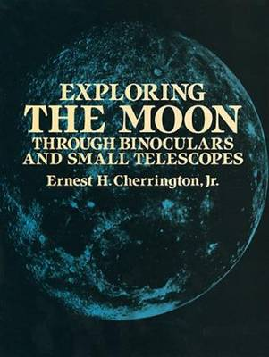 Exploring the Moon Through Binoculars and Small Telescopes (Paperback)