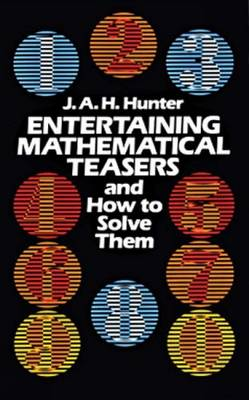 Entertaining Mathematical Teasers: And How to Solve Them - Dover Recreational Math (Paperback)
