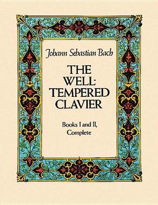 The Well-Tempered Clavier: Books I and II, Complete (Book)