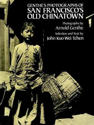 Genthe's Photographs of San Francisco's Old Chinatown (Paperback)
