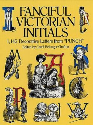 Fanciful Victorian Initials: 1,142 Decorative Letters from 'Punch' - Dover Pictorial Archive (Paperback)