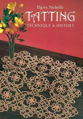 Tatting: Technique and History - Dover Knitting, Crochet, Tatting, Lace (Paperback)