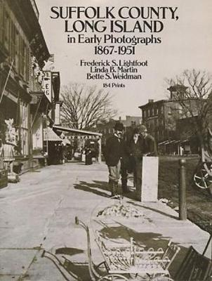 Suffolk County, Long Island, in Early Photographs, 1867-1951: 184 Prints - New York City (Paperback)