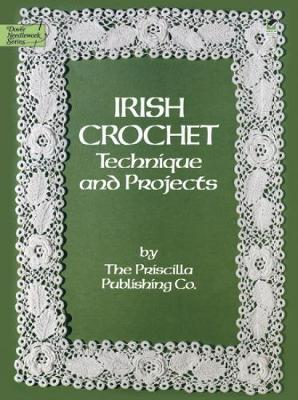 Irish Crochet: Technique and Projects - Dover Knitting, Crochet, Tatting, Lace (Paperback)