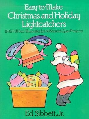 Easy to Make Christmas and Holiday Light Catchers - Dover Stained Glass Instruction (Paperback)