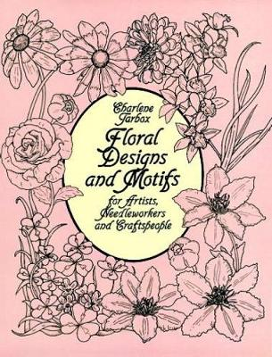Floral Designs and Motifs for Artists, Needleworkers and Craftspeople - Dover Pictorial Archive (Paperback)