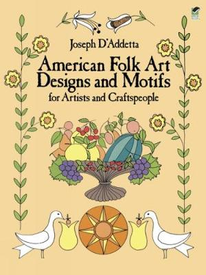 American Folk Art Designs and Motifs - Dover Pictorial Archive (Paperback)