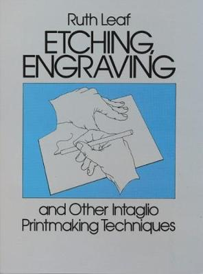 Etching, Engraving and Other Intaglio Printmaking Techniques - Dover Art Instruction (Paperback)