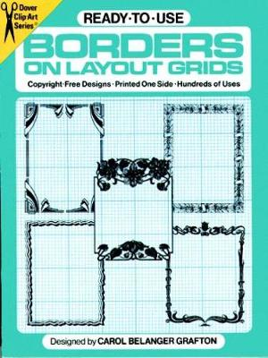Ready-to-Use Borders on Layout Grids - Dover Clip Art Ready-to-Use (Paperback)