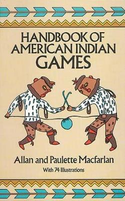 Handbook of American Indian Games - Native American (Paperback)