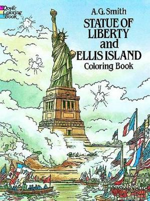 Statue of Liberty and Ellis Island Colouring Book - Dover History Coloring Book (Paperback)