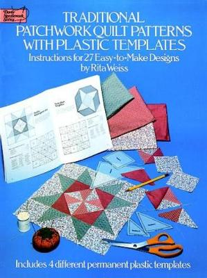 Traditional Patchwork Quilt Patterns with Plastic Templates: Instructions for 27 Easy-to-Make Designs - Dover Quilting (Paperback)