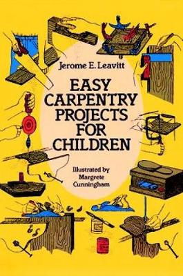 Easy Carpentry Projects for Children - Dover Children's Activity Books (Paperback)