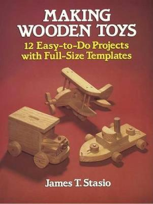 Making Wooden Toys - Dover Woodworking (Paperback)