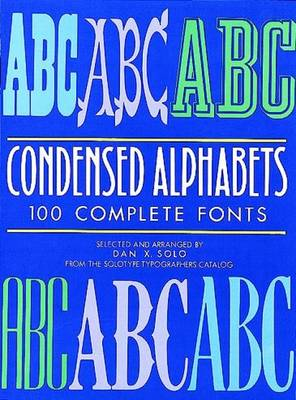 Condensed Alphabets: 100 Complete Fonts - Lettering, Calligraphy, Typography (Paperback)