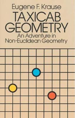 Taxicab Geometry: Adventure in Non-Euclidean Geometry - Dover Books on Mathematics (Paperback)