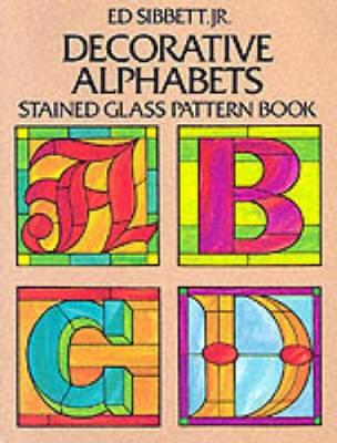 Decorative Alphabets: Stained Glass Pattern Book - Dover Stained Glass Instruction (Paperback)