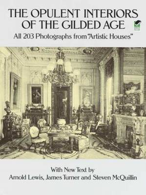 The Opulent Interiors of the Gilded Age: All 203 Photographs from Artistic Houses, with New Text (Paperback)