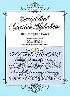 Script and Cursive Alphabets: 100 Complete Fonts - Lettering, Calligraphy, Typography (Paperback)