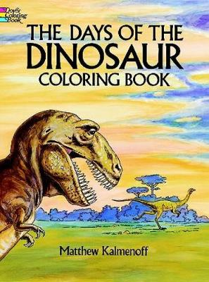 The Days of the Dinosaur Coloring Book - Dover Nature Coloring Book (Paperback)