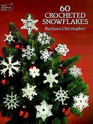 60 Crocheted Snowflakes - Dover Knitting, Crochet, Tatting, Lace (Paperback)