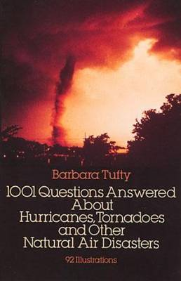 1001 Questions Answered About Hurricanes, Tornadoes and Other Natural Air Disasters (Paperback)